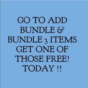 BUNDLE 3 items  GET ONE OF THOSE FREE! TODAY !!